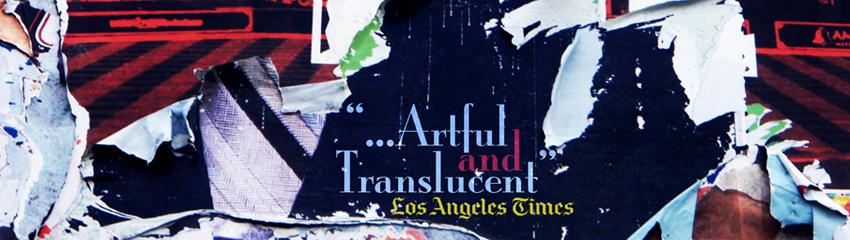 """Artful and Translucent"""